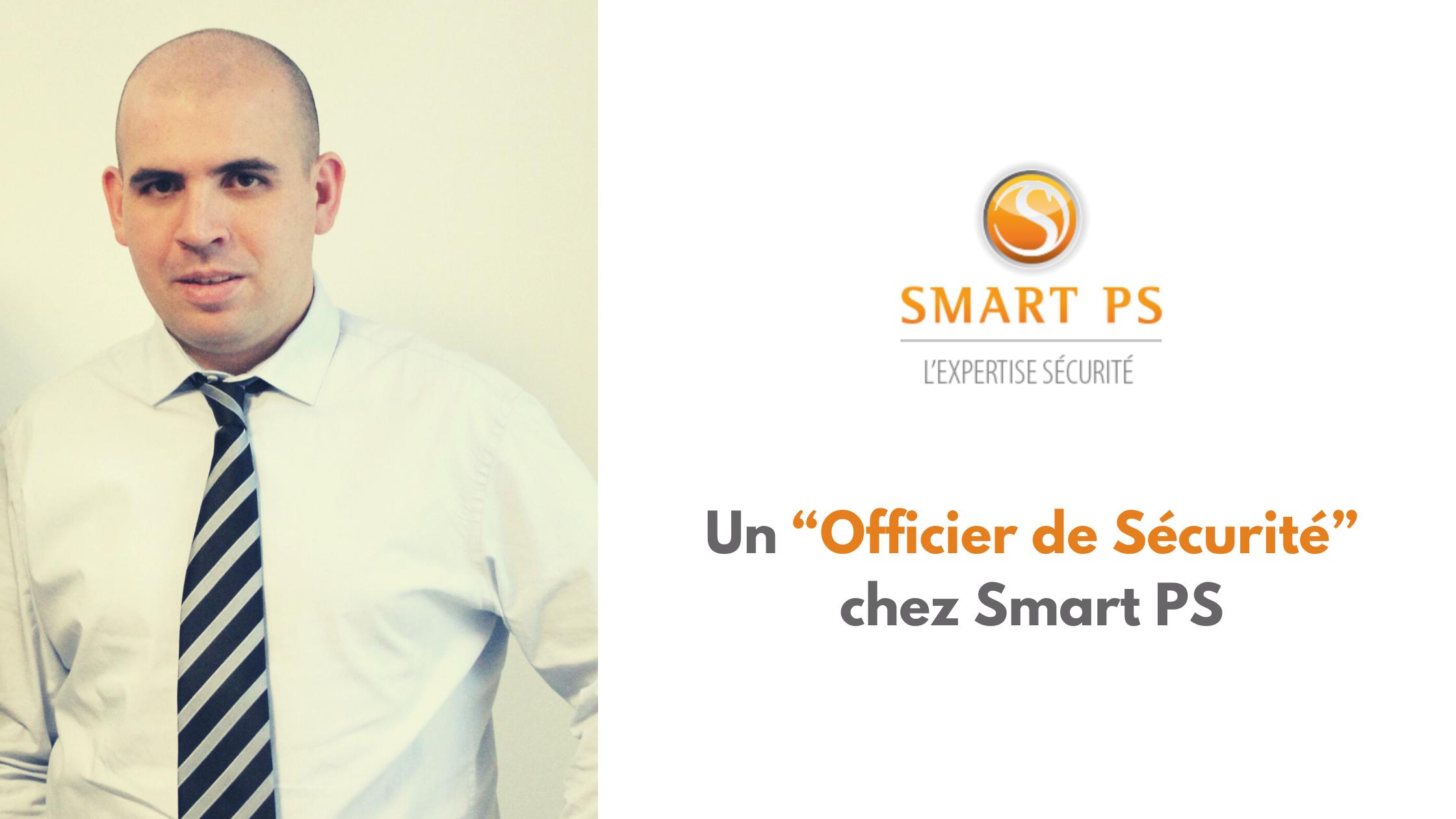 Un «Officier de sécurité» chez Smart PS
