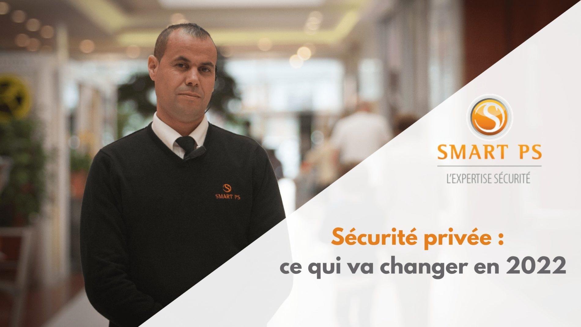 Sécurité privée : ce qui va changer en 2022
