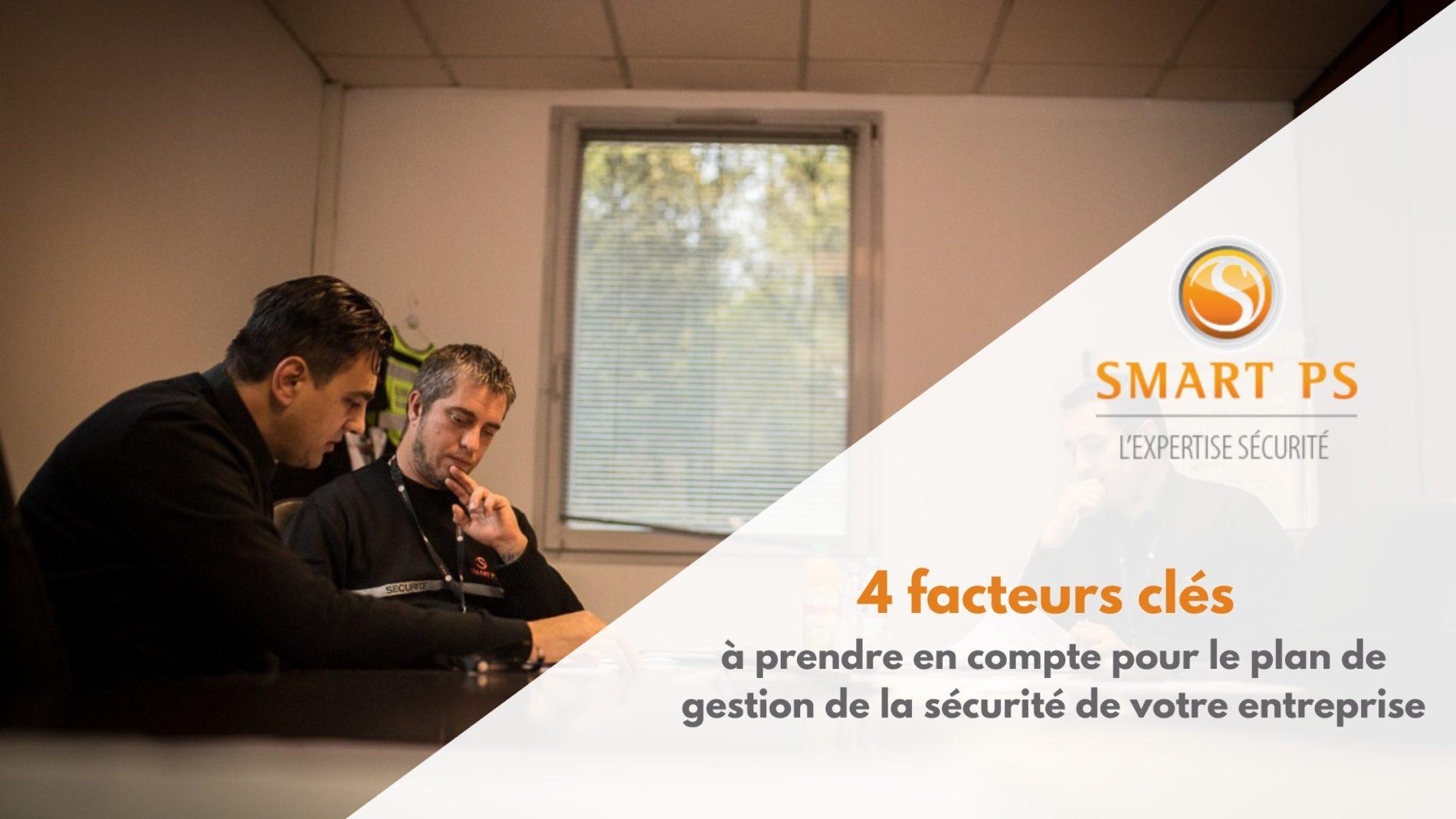 4 facteurs clés à prendre en compte pour le plan de gestion de la sécurité de votre entreprise